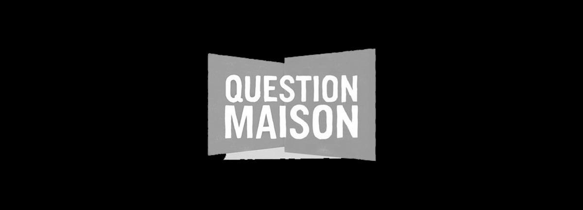 Maison  Melsior, Video Question Maison